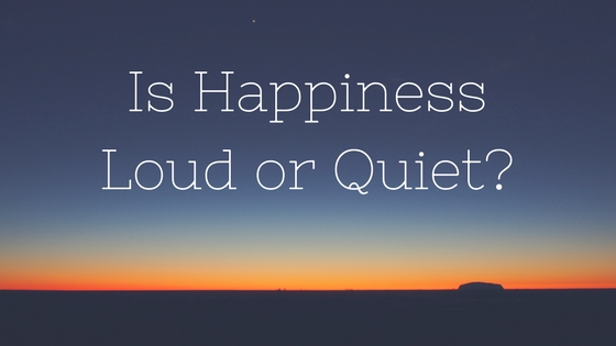 Is Happiness loud or Quiet?-5