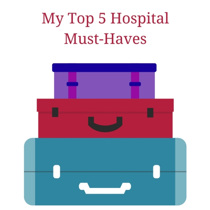 My Top 5 Hospital Must-Haves