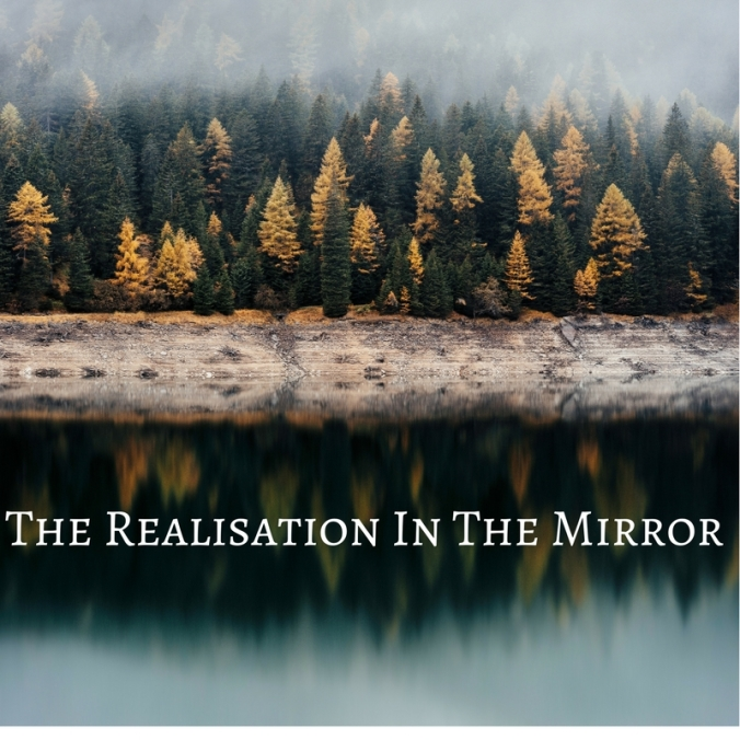 The Realisation In The Mirror