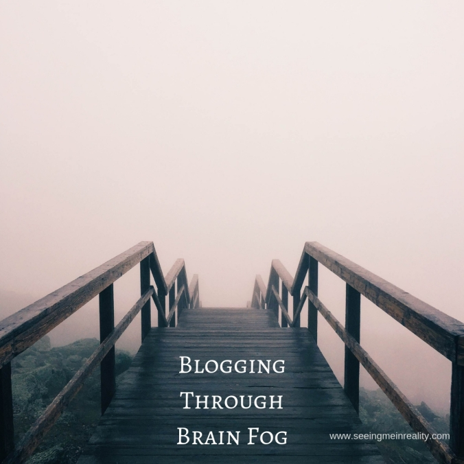 Blogging Through Brain Fog