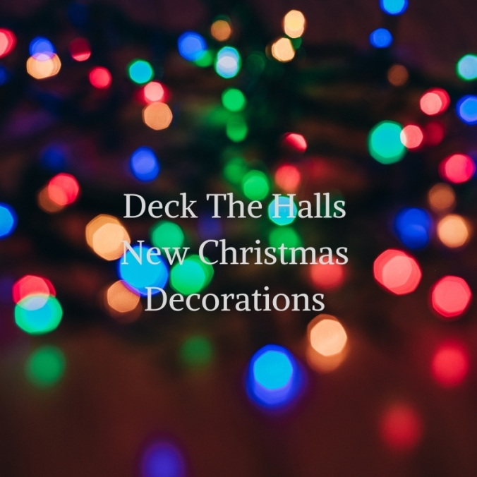 Deck The Halls New Christmas Decorations