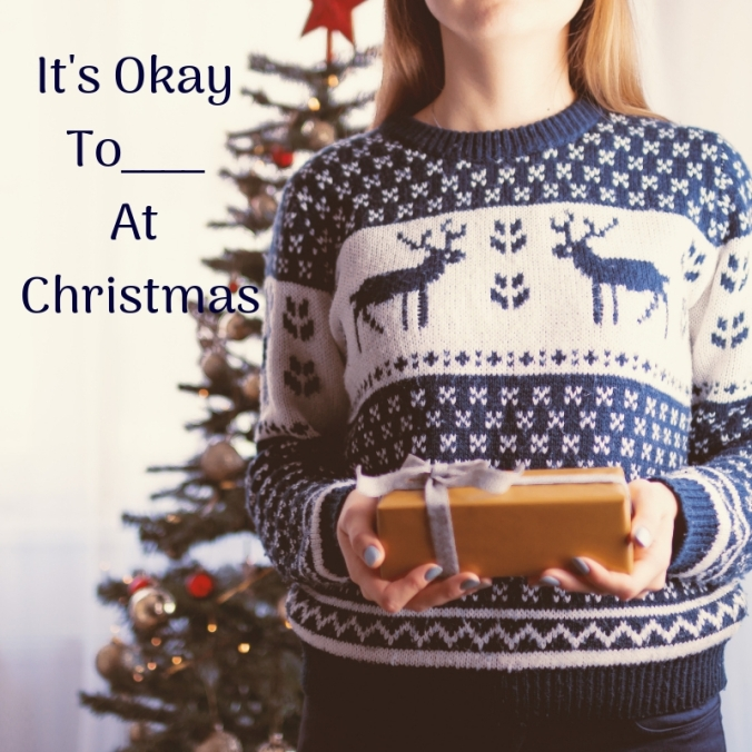 It's Okay To____ At Christmas.jpg